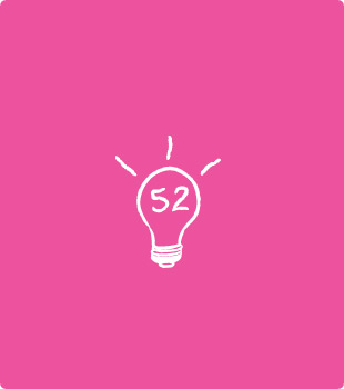 52 Ideas in 52 Weeks